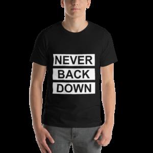 Never Back Down Black T-Shirt
