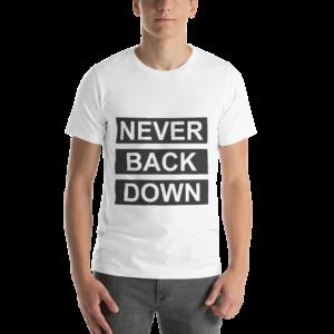 Never Back Down White T-Shirt