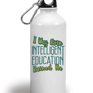 I was born Intelligent Education Ruined Me Front