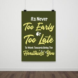 Its never too early or too late poster Close