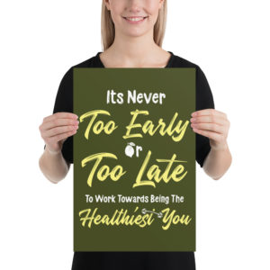 Its never too early or too late poster with lady