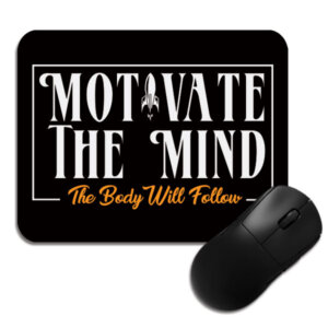 Motivate The Mind The Body Will Follow Full