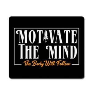 Motivate The Mind The Body Will Follow Small