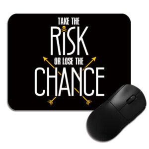 Take the Risk or Lose the chance Mouse Pad Close