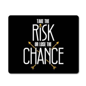 Take the Risk or Lose the chance Mouse Pad Far