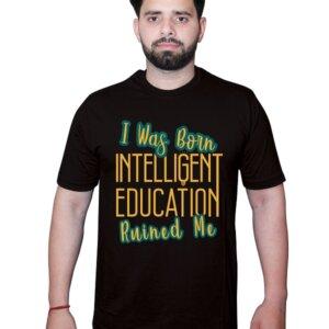 I was born intelligent Tshirt Black Front