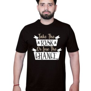 Take the Risk or Lose the Chance Tshirt Black Front1